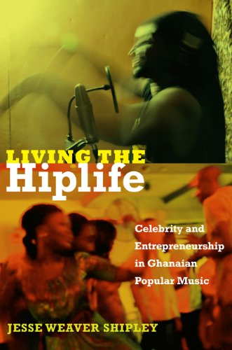 9780822353522: Living the Hiplife: Celebrity and Entrepreneurship in Ghanaian Popular Music