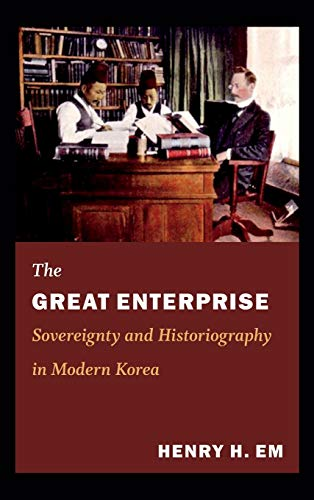 9780822353577: The Great Enterprise: Sovereignty and Historiography in Modern Korea (Asia-Pacific: Culture, Politics, and Society)