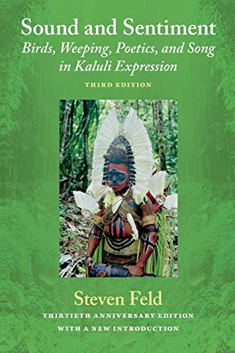 9780822353652: Sound and Sentiment: Birds, Weeping, Poetics, and Song in Kaluli Expression