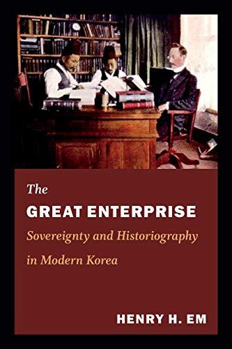 9780822353720: The Great Enterprise: Sovereignty and Historiography in Modern Korea (Asia-Pacific: Culture, Politics, and Society)