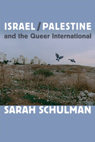 Israel/Palestine and the Queer International: Sarah Schulman