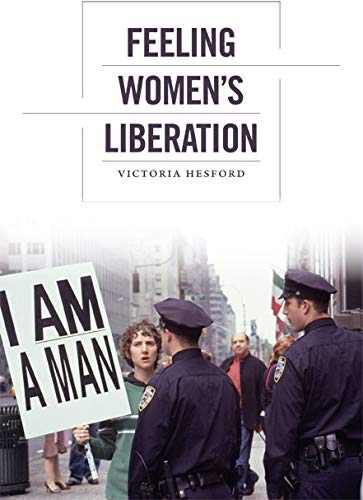 9780822353768: Feeling Women's Liberation (Next Wave: New Directions in Women's Studies)