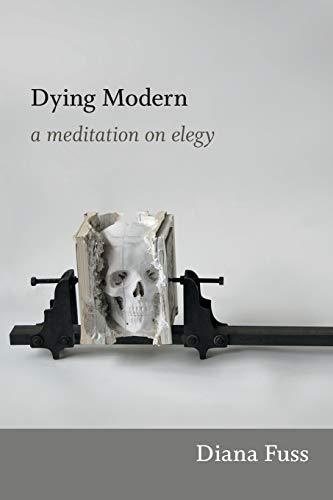 9780822353898: Dying Modern: A Meditation on Elegy