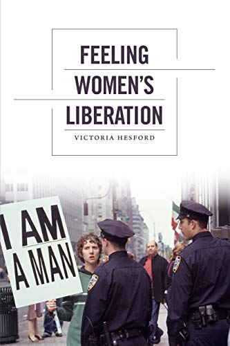 9780822353904: Feeling Women's Liberation (Next Wave: New Directions in Women's Studies)