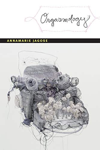 Orgasmology (Next Wave: New Directions in Women's: Jagose, Annamarie