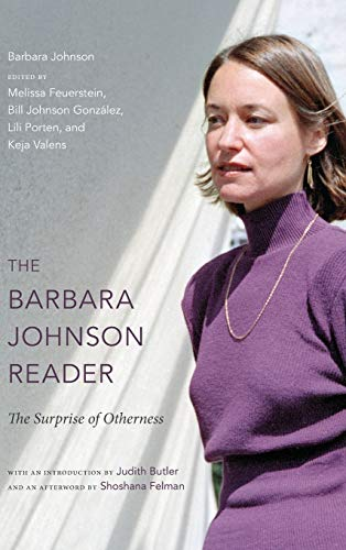 Barbara Johnson Reader : The Surprise of Otherness : (A John Hope Franklin Center Book): Johnson, ...