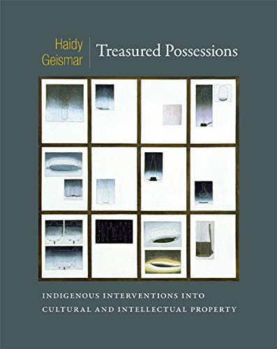 Treasured Possessions: Indigenous Interventions into Cultural and Intellectual Property (Hardback):...
