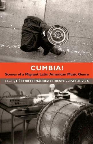 9780822354147: Cumbia!: Scenes of a Migrant Latin American Music Genre
