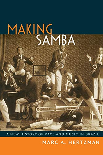 9780822354307: Making Samba: A New History of Race and Music in Brazil