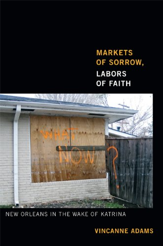 9780822354345: Markets of Sorrow, Labors of Faith: New Orleans in the Wake of Katrina