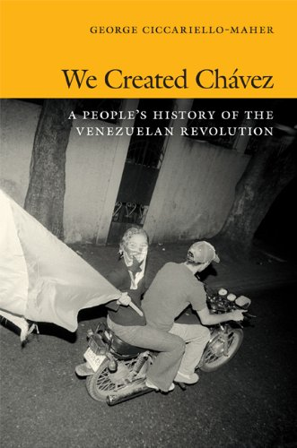9780822354390: We Created Chavez: A People's History of the Venezuelan Revolution