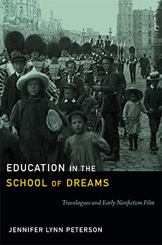 9780822354413: Education in the School of Dreams: Travelogues and Early Nonfiction Film