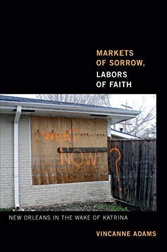 9780822354499: Markets of Sorrow, Labors of Faith: New Orleans in the Wake of Katrina