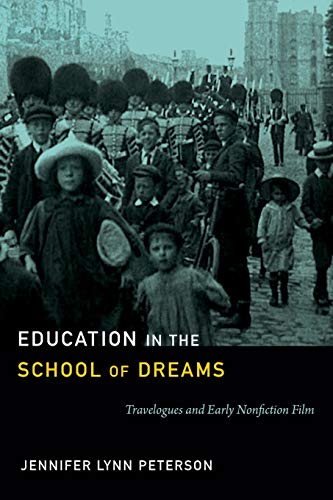 9780822354536: Education in the School of Dreams: Travelogues and Early Nonfiction Film