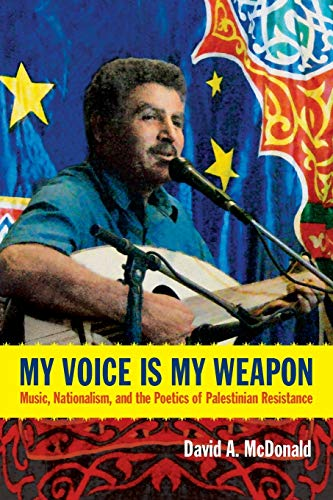 9780822354796: My Voice Is My Weapon: Music, Nationalism, and the Poetics of Palestinian Resistance