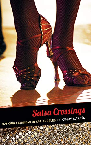 9780822354819: Salsa Crossings: Dancing Latinidad in Los Angeles (Latin America Otherwise)