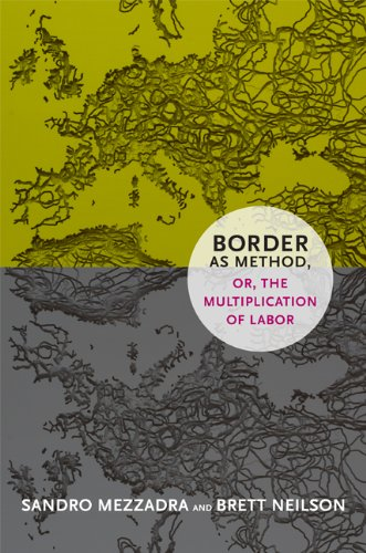 9780822354871: Border as Method, Or, the Multiplication of Labor (Social Text Book)