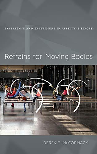 9780822354895: Refrains for Moving Bodies: Experience and Experiment in Affective Spaces