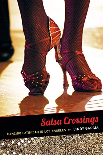 9780822354970: Salsa Crossings: Dancing Latinidad in Los Angeles (Latin America Otherwise)