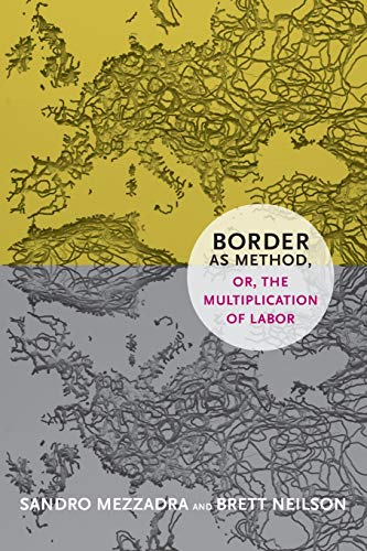 9780822355038: Border as Method, or, the Multiplication of Labor (A Social Text Book)