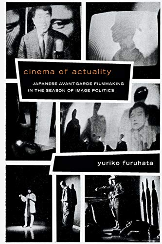 9780822355045: Cinema of Actuality: Japanese Avant-Garde Filmmaking in the Season of Image Politics (Asia-Pacific: Culture, Politics, and Society)