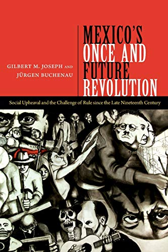 9780822355328: Mexico's Once and Future Revolution: Social Upheaval and the Challenge of Rule since the Late Nineteenth Century