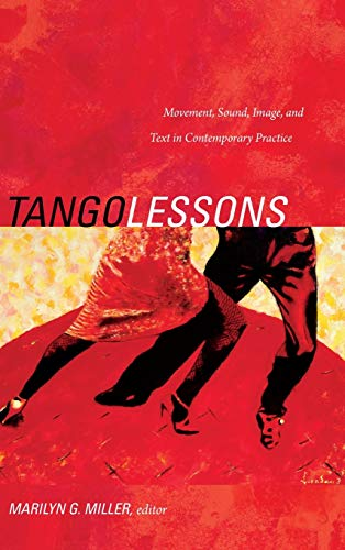 Tango Lessons: Movement, Sound, Image, and Text in Contemporary Practice (Hardback)