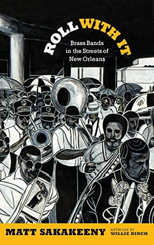 9780822355526: Roll With It: Brass Bands in the Streets of New Orleans (Refiguring American Music)