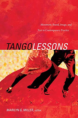 9780822355663: Tango Lessons: Movement, Sound, Image, and Text in Contemporary Practice