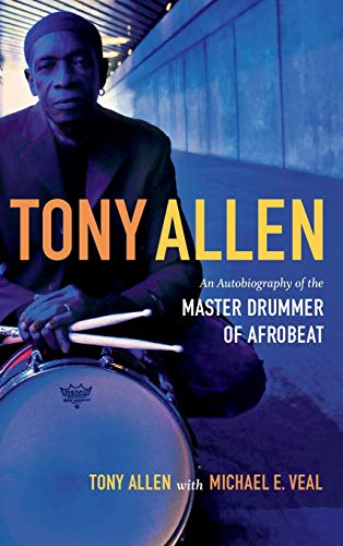 9780822355779: Tony Allen: An Autobiography of the Master Drummer of Afrobeat