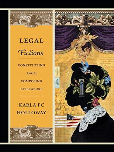 9780822355816: Legal Fictions: Constituting Race, Composing Literature