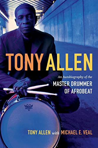9780822355915: Tony Allen: An Autobiography of the Master Drummer of Afrobeat