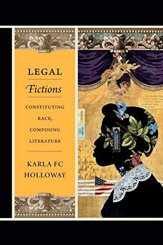 9780822355953: Legal Fictions: Constituting Race, Composing Literature