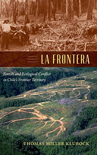 9780822355984: La Frontera: Forests and Ecological Conflict in Chile's Frontier Territory (Radical Perspectives)