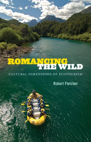9780822356004: Romancing the Wild: Cultural Dimensions of Ecotourism (New Ecologies for the Twenty-First Century)
