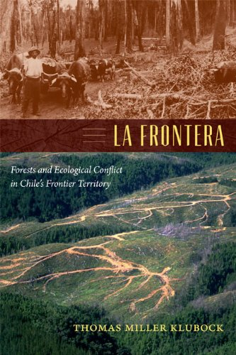 9780822356035: La Frontera: Forests and Ecological Conflict in Chile's Frontier Territory (Radical Perspectives)