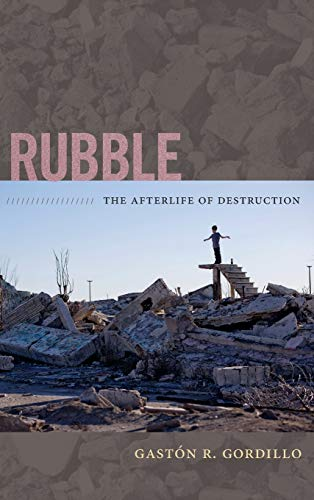 9780822356141: Rubble: The Afterlife of Destruction