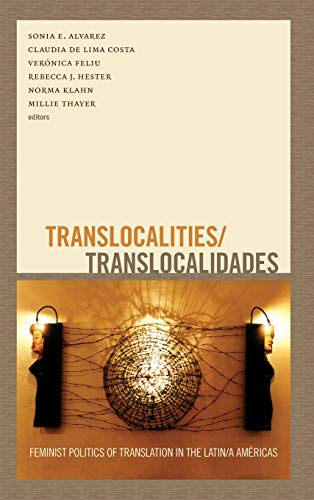 9780822356158: Translocalities/Translocalidades: Feminist Politics of Translation in the Latin/a Américas