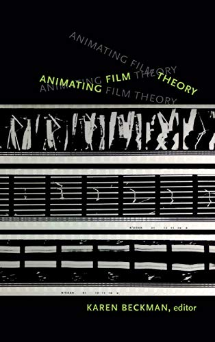 9780822356400: Animating Film Theory