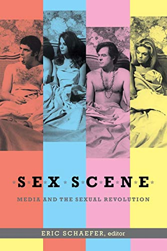 Sex Scene: Media and the Sexual Revolution