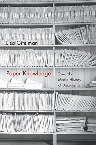 9780822356578: Paper Knowledge: Toward a Media History of Documents