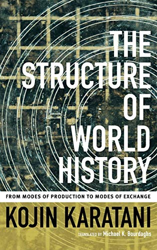 9780822356653: The Structure of World History: From Modes of Production to Modes of Exchange