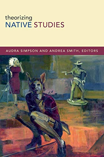 9780822356790: Theorizing Native Studies