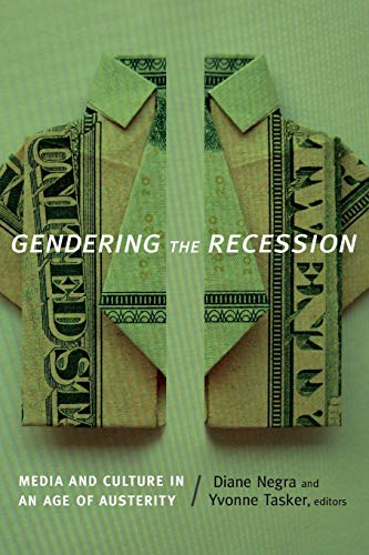 Gendering the Recession: Media and Culture in an Age of Austerity