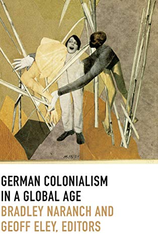 German Colonialism in a Global Age (Hardback)