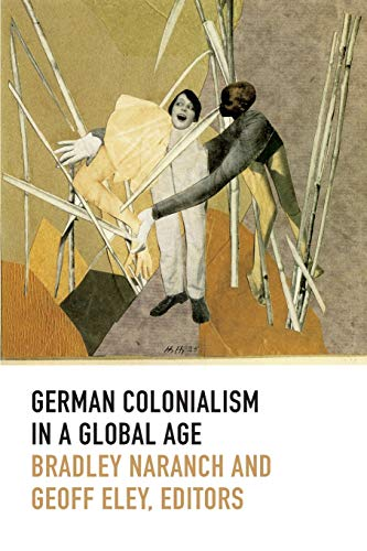 9780822357230: German Colonialism in a Global Age (Politics, History, and Culture)
