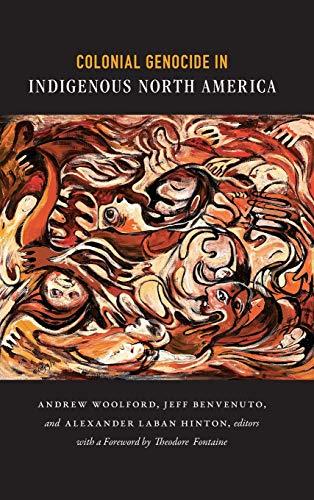 Colonial Genocide in Indigenous North America: Alexander Laban Hinton