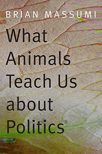9780822357728: What Animals Teach Us About Politics