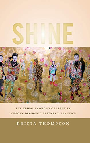 9780822357940: Shine: The Visual Economy of Light in African Diasporic Aesthetic Practice