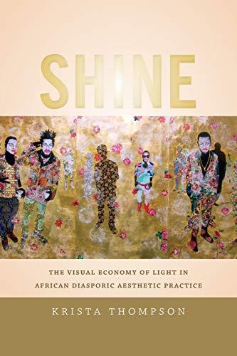 9780822358077: Shine: The Visual Economy of Light in African Diasporic Aesthetic Practice